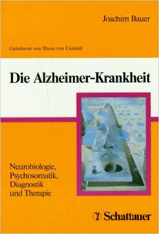 Joachim Bauer_Die Alzheimer-Krankheit
